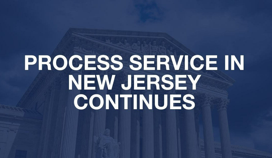 Process Service in New Jersey Continues